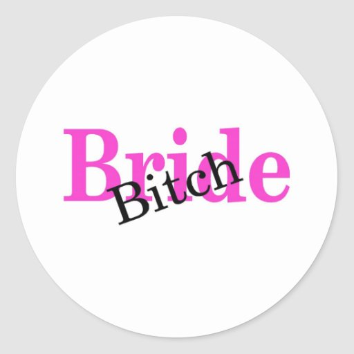 Bride Bitch Stickers