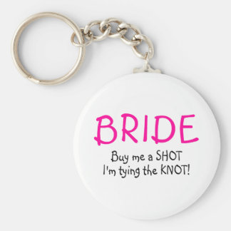 Bride (Buy Me A Shot Im Tying The Knot) Keychain
