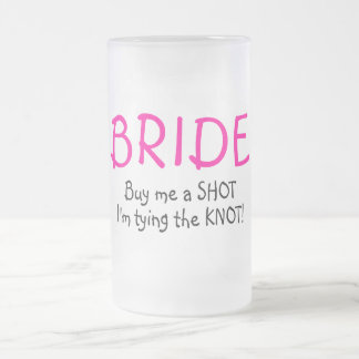 Bride (Buy Me A Shot Im Tying The Knot) Coffee Mugs