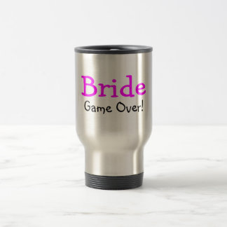 Bride Game Over 15 Oz Stainless Steel Travel Mug