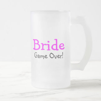 Bride Game Over 16 Oz Frosted Glass Beer Mug
