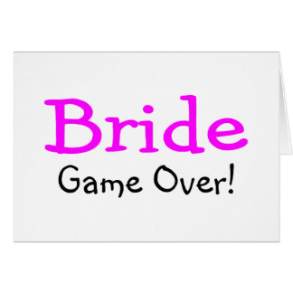 Bride Game Over Card