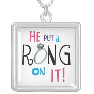 Bride He Put a Ring On It Custom Necklace