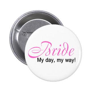 Bride My Day My Way Button