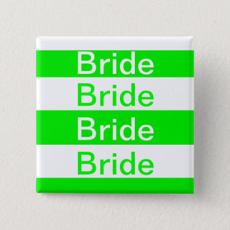 """Bride"" - Neon Green Stripes [a] Button"