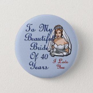 Bride Of 40 Years Pinback Button