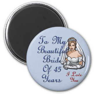 Bride Of 45 Years 2 Inch Round Magnet