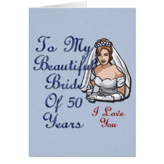 Bride Of 50 Years Card