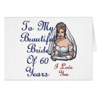 Bride Of 60 Years Greeting Card