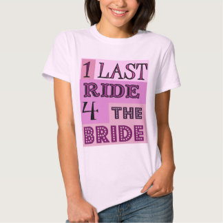 BRIDE,ONE LAST RIDE FOR THE BRIDE, TEE SHIRT