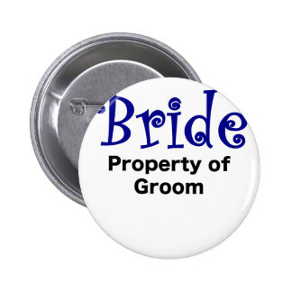 Bride Property of Groom 2 Inch Round Button