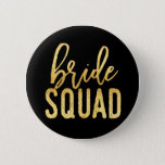 "Bride Squad Gold Pinback Button<br><div class=""desc"">Perfect accessory for your Bride Squad. Matching Bride options also available.</div>"