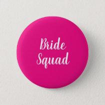 Bride Squad Hot Pink Bachelorette Party Button