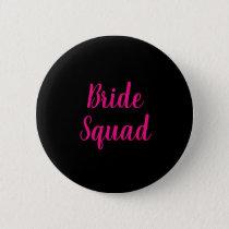Bride Squad Hot Pink & Black Bachelorette Party Button