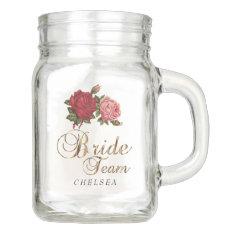 Bride Team - Roses Mason Jar at Zazzle