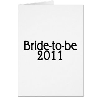 Bride To Be 2011 Card