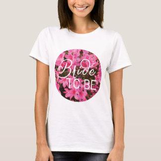 Bride To Be Azaleas T-shirt