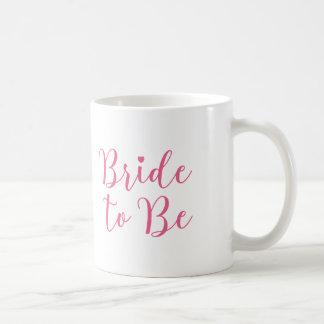 Bride to Be Classy Pink Script Coffee Mug