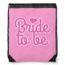 Bride to Be Drawstring Bag