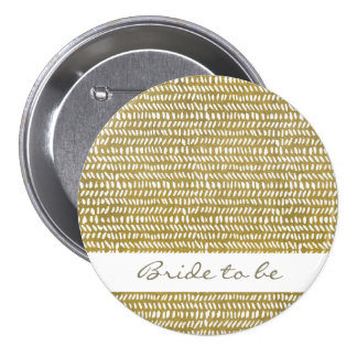 Bride to be GOLD FREEHAND BRUSH STROKE PATTERN Pinback Button
