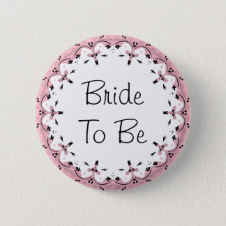 Bride To Be Wedding Bridal Shower Party Button