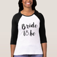 Bride To Be Women's Shirt at Zazzle