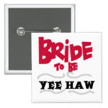 Bride to Be YeeHaw T-shirts and Gifts 2 Inch Square Button