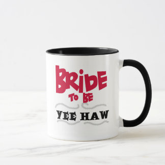 Bride to Be YeeHaw T-shirts and Gifts Mug