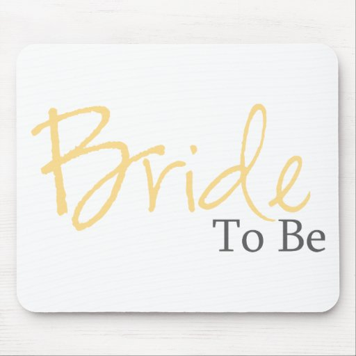 Bride To Be (Yellow Script) Mouse Pad