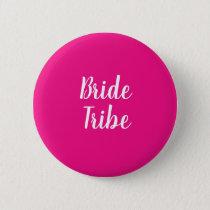 Bride Tribe Hot Pink Bachelorette Party Button