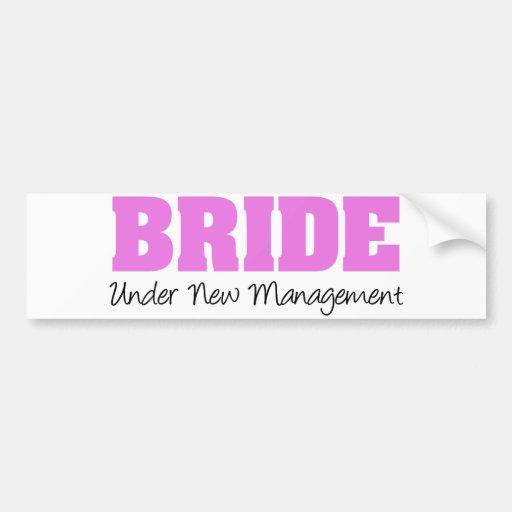 Bride Under New Management Bumper Sticker
