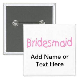 Bridemaid (Pink) 2 Inch Square Button