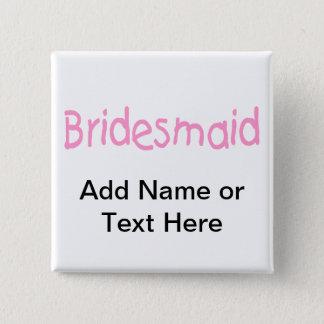 Bridemaid (Pink) Button