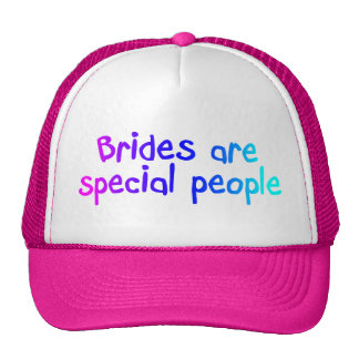 Brides Are Special People Trucker Hats