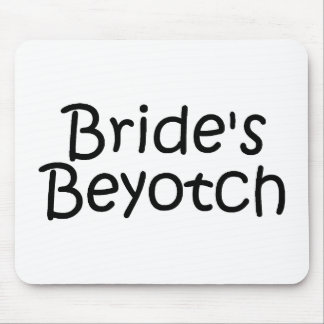 Brides Beyotch Mouse Pad