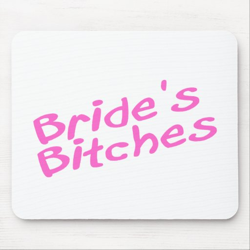 Bride's Bitches (Pink) Mouse Pad