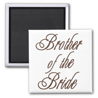Bride's Brother Classy Browns Fridge Magnet