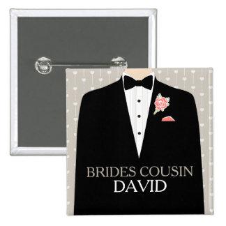 Brides Cousin tuxedo name wedding pin button
