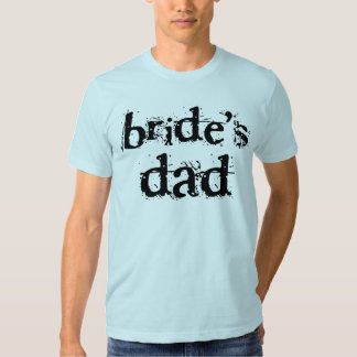 Bride's Dad Black Text T-Shirt