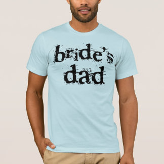 Bride's Dad Black Text T-Shirt