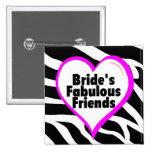 Brides Fabulous Friends Zebra Stripes 2 Inch Square Button