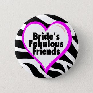 Brides Fabulous Friends Zebra Stripes Button