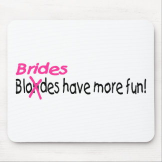 Brides Have More Fun Mouse Pad