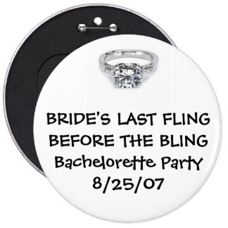 BRIDE'S LAST FLING BEFORE FOR THE BLING PINBACK BUTTON
