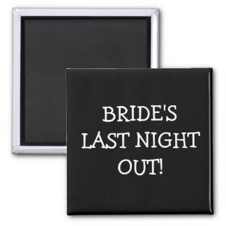 Brides Last Night Out 2 Inch Square Magnet
