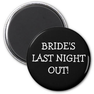 Brides Last Night Out 2 Inch Round Magnet