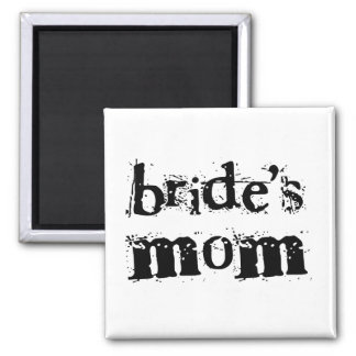 Bride's Mom Black Text Fridge Magnets
