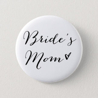 Bride's Mom | Modern Calligraphy Button