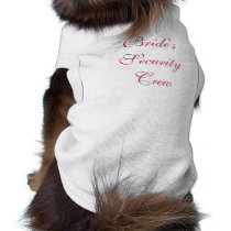 Bride's Security Crew Dog Pet Clothing