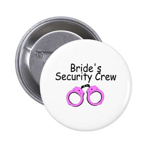 Brides Security Crew (Handcuffs) Pinback Buttons